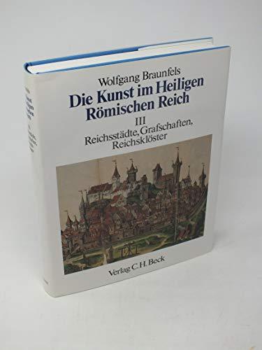 Beispielbild für Die Kunst im Heiligen Römischen Reich, Bd.3: Reichsstädte, Grafschaften, Reichsklöster. zum Verkauf von medimops