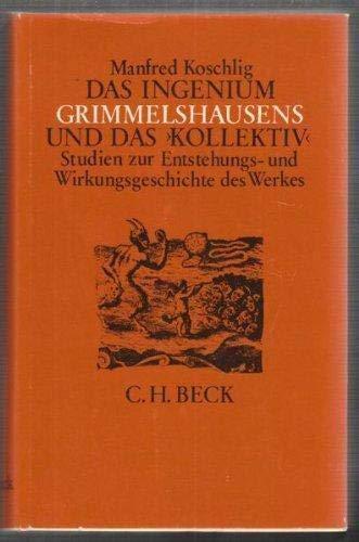 DAS INGENIUM GRIMMELSHAUSENS UND DAS >KOLLEKTIV< Studien zur Entstehungs- und ...