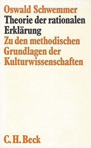 9783406064876: Theorie der rationalen Erklärung: Zu den methodischen Grundlagen der Kulturwissenschaften (Edition Beck)