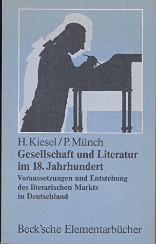 Gesellschaft und Literatur im 18. Jahrhundert. voraussetzungen: Kiesel, Helmuth/ Münch,