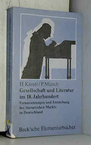 Gesellschaft und Literatur im 18. Jahrhundert. Voraussetzungen: Kiesel,Helmuth/Münch,Paul