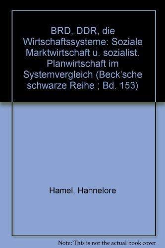 9783406067532: BRD, DDR, Die Wirtschaftssysteme: Soziale Marktwirtschaft U. Sozialist. Planwirtschaft Im Systemvergleich