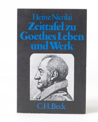 Heinz Nicolai Zeittafelzu Goethes Leben Und Werk: Heinz Nicolai