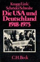 Die USA und Deutschland: 1918-1975 : dt.-amerikan.: C.H. Beck