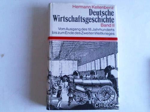 9783406069888: Deutsche Wirtschaftsgeschichte. Band II: Vom Ausgang des 18. Jahrhunderts bis zum Ende des Zweiten Weltkriegs.