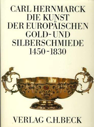 Die Kunst der europäischen Gold- und Silberschmiede von 1450 bis 1830.: Henmarck, Carl: