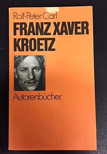 Franz Xaver Kroetz (Autorenbucher ; 10) (German: Carl, Rolf-Peter