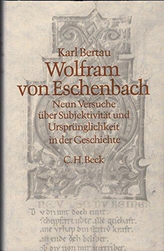 9783406073779: Wolfram von Eschenbach: Neun Versuche über Subjektivität und Ursprünglichkeit in der Geschichte