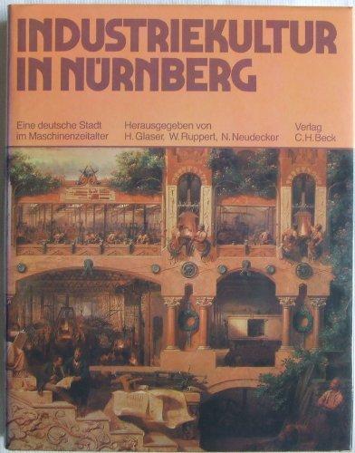 9783406075124: Industriekultur in Nürnberg: Eine deutsche Stadt im Maschinenzeitalter (German Edition)