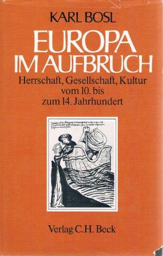 9783406076787: Europa im Aufbruch: Herrschaft, Gesellschaft, Kultur vom 10. bis zum 14. Jahrhundert