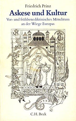 9783406078798: Askese und Kultur: Vor- und Frühbenediktinisches Mönchtum an der Wiege Europas (Edition Beck)