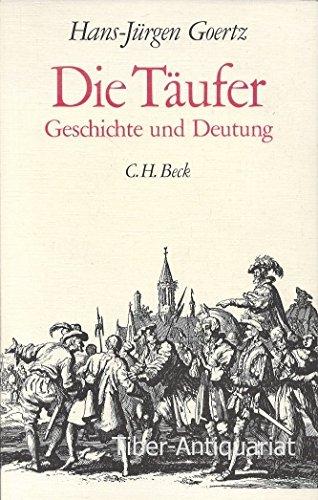 9783406079092: Die Täufer: Geschichte und Deutung (Edition Beck) (German Edition)