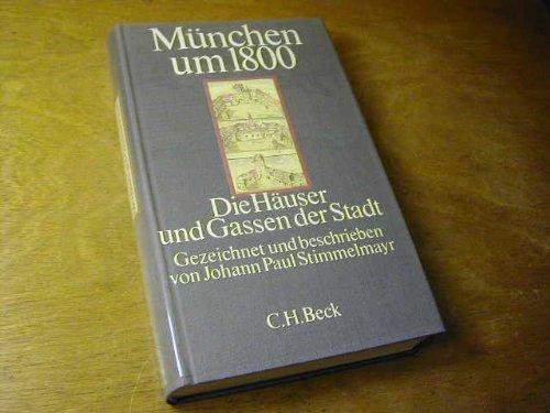 9783406079528: München um 1800: Die Häuser und Gassen der Stadt