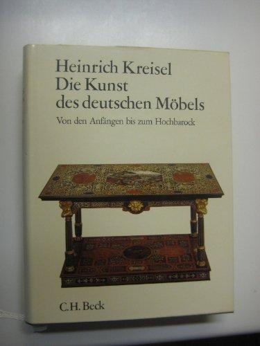 9783406079641: Die Kunst des deutschen Möbels: Möbel und Vertäfelungen des deutschen Sprachraums von den Anfängen bis zum Jugendstil (German Edition)