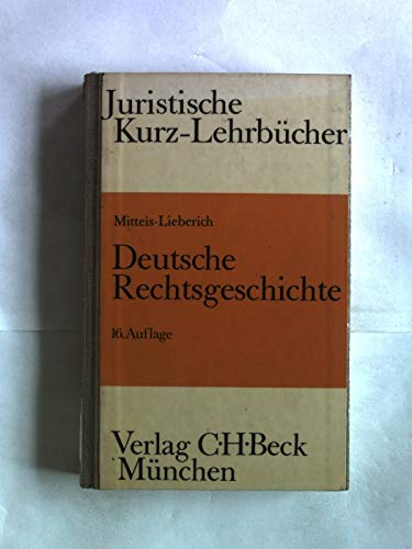 9783406080289: Deutsche Rechtsgeschichte: Ein Studienbuch (Juristische Kurz-Lehrbücher)