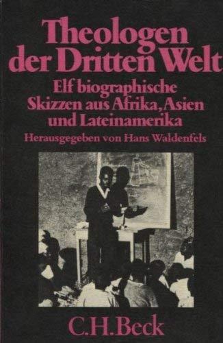 9783406084607: Theologen der Dritten Welt: Elf biographische Skizzen aus Afrika, Asien und Lateinamerika (Becksche schwarze Reihe)