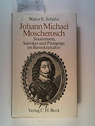 9783406085895: Johann Michael Moscherosch: Staatsmann, Satiriker und Padagoge im Barockzeitalter (German Edition)
