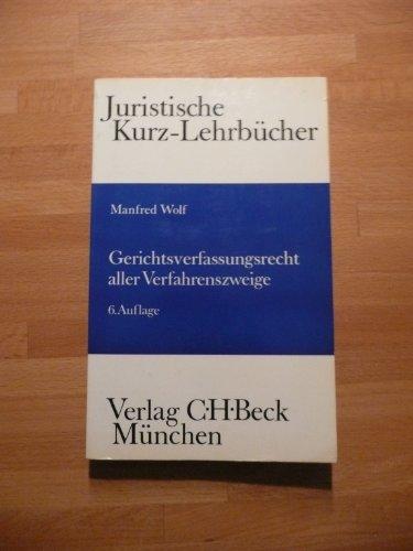 9783406086137: Gerichtsverfassungsrecht aller Verfahrenszweige: Ein Studienbuch (Juristische Kurz-Lehrbucher) (German Edition)