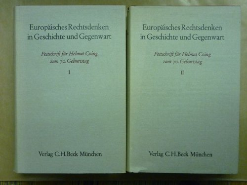 9783406086694: Europäisches Rechtsdenken in Geschichte und Gegenwart: Festschrift für Helmut Coing zum 70. Geburtstag (German Edition)