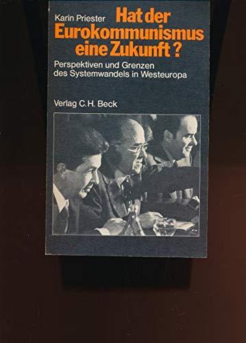 9783406087066: Hat der Eurokommunismus eine Zukunft? : Perspektiven u. Grenzen d. Systemwandels in Westeuropa.