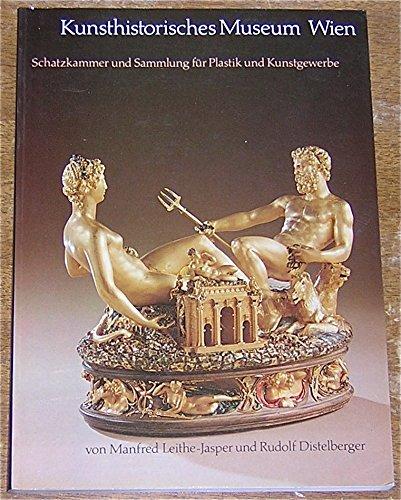 Kunsthistorisches Museum Wien I. Schatzkammer und Sammlung: Leithe-Jasper, Manfred /