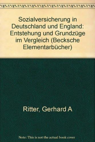 9783406089602: Sozialversicherung in Deutschland und England: Entstehung und Grundzüge im Vergleich (Arbeitsbücher--Sozialgeschichte und soziale Bewegung) (German Edition)
