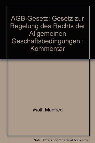 9783406089848: AGB-Gesetz: Gesetz zur Regelung des Rechts der Allgemeinen Geschäftsbedingungen : Kommentar (German Edition)