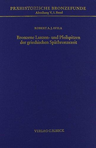 9783406090356: Bronzene Lanzen- und Pfeilspitzen der griechischen Spätbronzezeit (Prähistorische Bronzefunde. Abt.5)