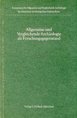 Allgemeine und vergleichende Archa?ologie als Forschungsgegenstand (Kolloquien: Muller-Karpe, Hermann.