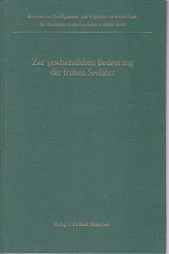 9783406090424: Zur geschichtlichen Bedeutung der frühen Seefahrt (Kolloquien zur allgemeinen und vergleichenden Archäologie)