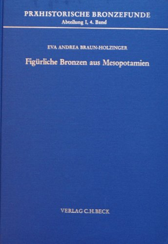 9783406090677: Figürliche Bronzen aus Mesopotamien (Prähistorische Bronzefunde) (German Edition)
