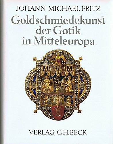 9783406090905: Goldschmiedekunst der Gotik in Mitteleuropa