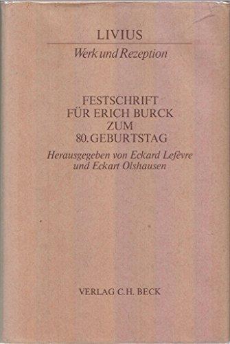 9783406091438: Livius, Werk und Rezeption: Festschrift für Erich Burck zum 80. Geburtstag (German Edition)
