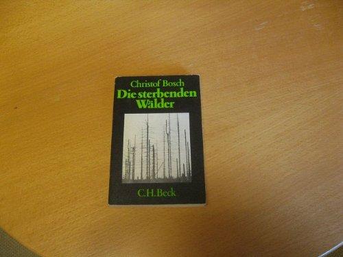 9783406092770: Die sterbenden Wälder: Fakten, Ursachen, Gegenmassnahmen (Becksche schwarze Reihe)
