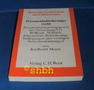 Personenbeförderungsrecht. Personenbeförderungsgesetz mit Freistellungs-Verordnung, BOKraft, BOStrab, Allgemeinen: Karlheinz Meyer