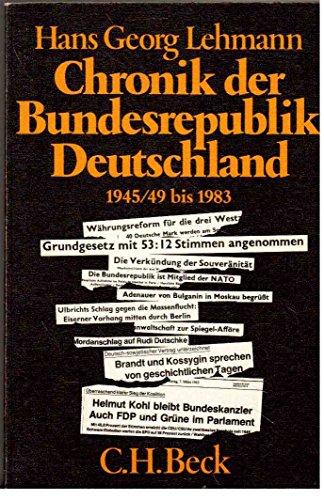 Chronik der Bundesrepublik Deutschland : 1945. 49-1983: Lehmann, Hans Georg: