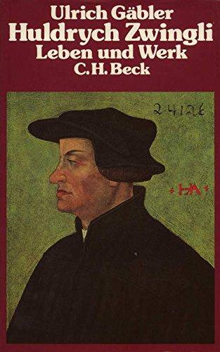 9783406095931: Huldrych Zwingli Eine Einführung in sein Leben und sein Werk