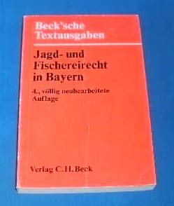 Jagd- und Fischereirecht in Bayern: Textausgabe mit Verweisungen und Sachverzeichnis (Beck′sche Textausgaben) (German Edition) (3406096549) by Bavaria (Germany)