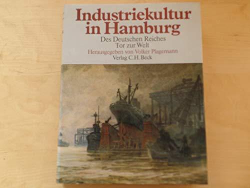 9783406096754: Industriekultur in Hamburg: Des deutschen Reiches Tor zur Welt (Industriekultur deutscher Städte und Regionen) (German Edition)