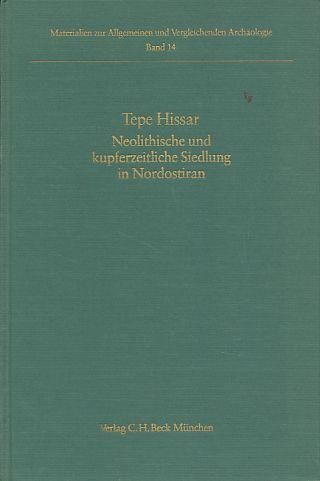 TEPE HISSAR: NEOLITHISCHE UND KUPFERZEITLICHE SIEDLUNG IN: YULE, P.