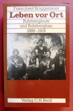 9783406097423: Leben vor Ort: Ruhrbergleute und Ruhrbergbau 1889-1919 (Bergbau und Bergarbeit) (German Edition)