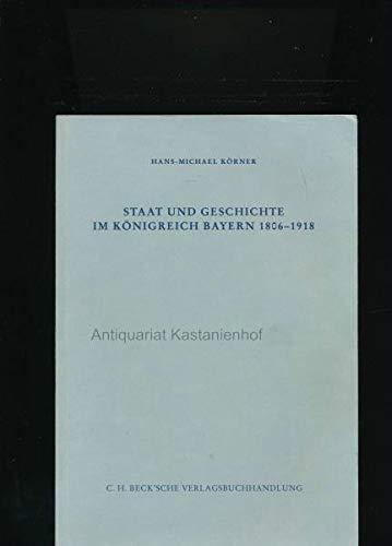 9783406104978: Staat und Geschichte in Bayern im 19. Jahrhundert (Schriftenreihe zur bayerischen Landesgeschichte)