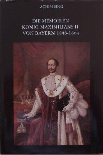 9783406106934: Die Memoiren König Maximilians II. von Bayern 1848-1864 (Schriftenreihe zur bayerischen Landesgeschichte) (German Edition)