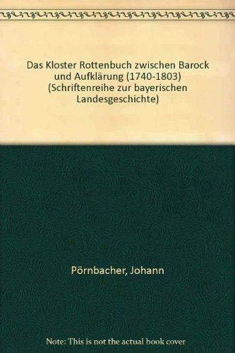 9783406107047: Das Kloster Rottenbuch zwischen Barock und Aufklärung (1740-1803) (Schriftenreihe zur bayerischen Landesgeschichte)