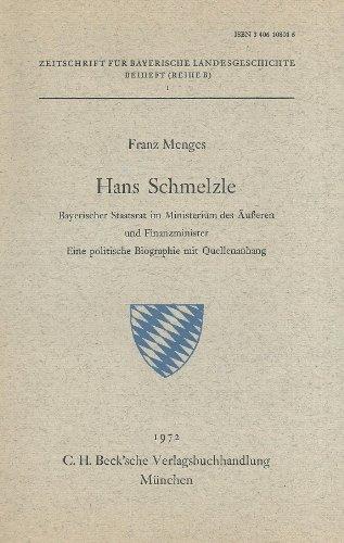 9783406108013: Hans Schmelzle. Bayerischer Staatsrat im Ministerium des Äußeren und Finanzminister: Eine politische Biographie mit Quellenanhang