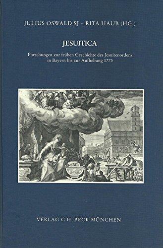 9783406108174: Jesuitica: Forschungen zur frühen Geschichte des Jesuitenordens in Bayern bis zur Aufhebung, 1773 (Zeitschrift für bayerische Landesgeschichte)