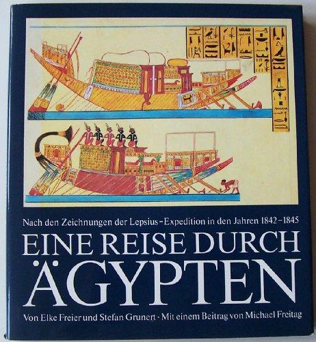 9783406301988: Eine Reise durch Ägypten. Nach den Zeichnungen der Lepsius-Expedition in den Jahren 1842 - 1845.