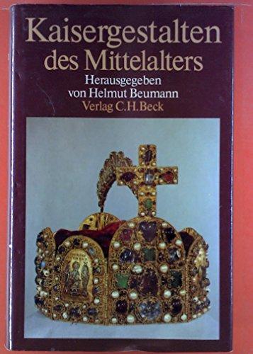 9783406302794: Kaisergestalten des Mittelalters