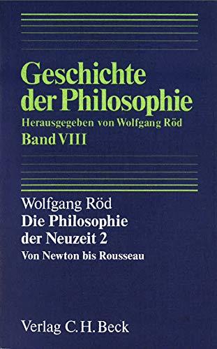 9783406303012: Geschichte der Philosophie Bd. 8: Die Philosophie der Neuzeit 2: Von Newton bis Rousseau