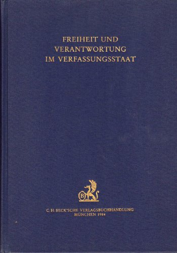 9783406304996: Freiheit und Verantwortung im Verfassungsstaat: Festgabe zum 10jährigen Jubiläum der Gesellschaft für Rechtspolitik (German Edition)